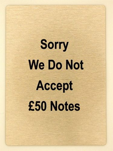 Generic We Do Not Accept £50 Notes Sign (100 x 140mm)