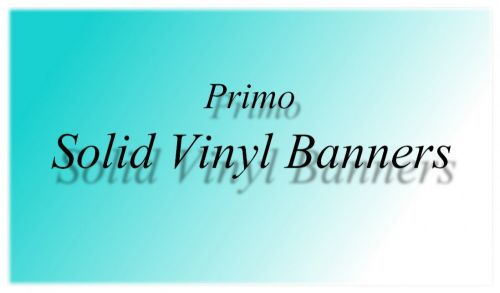 Solid Vinyl Banner For Primo Wrap