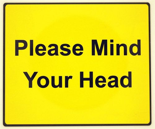 Yellow Please Mind Your Head Sign (155x130mm)